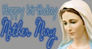 Mother Mary Birthday